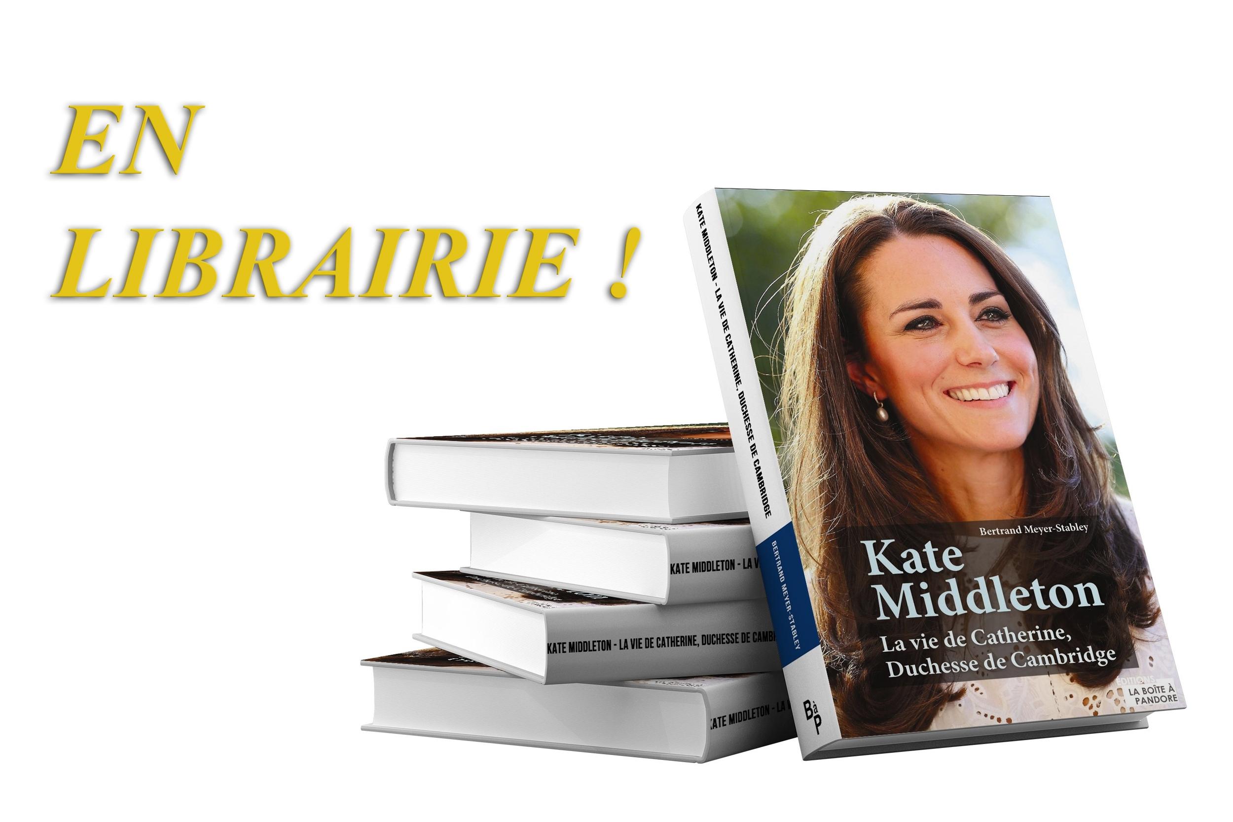 Kate Middleton : La vie de Catherine, Duchesse de Cambridge
